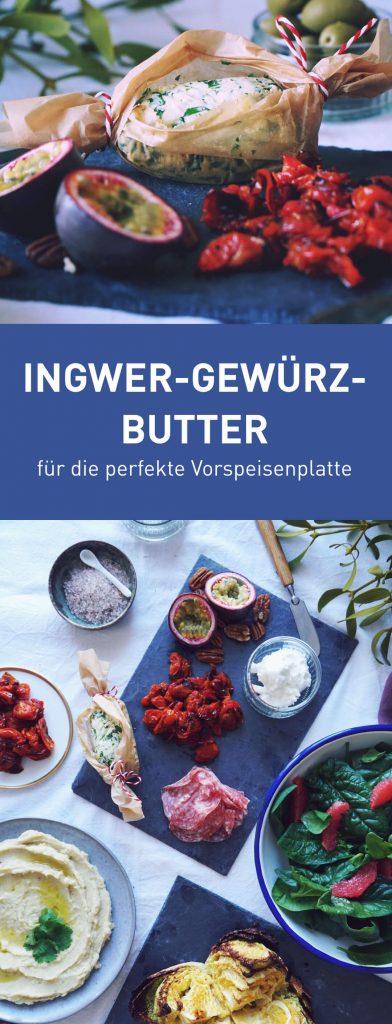 Kräuterbutter mal anders: Köstliche Ingwer-Gewürzbutter für die weihnachtliche Vorspeisenplatte | Fructopia.de